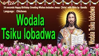 0 127 Chichewa Happy Birthday Greeting Wishes includes Jesus  Christ  with Bible by  Bandla
