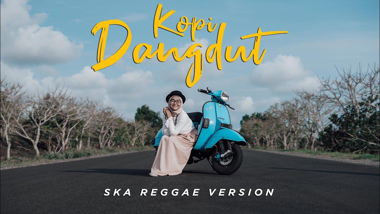 KOPI DANGDUT - Dhevy Geranium SKA REGGAE COVER