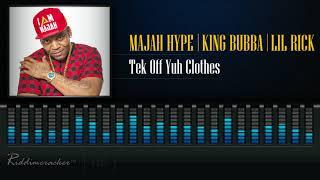 Majah Hype Feat. King Bubba & Lil Rick - Tek Off Yuh Clothes [2018 Soca] [HD]