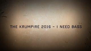 THE KRUMPIRE 2016  -  I NEED BASS
