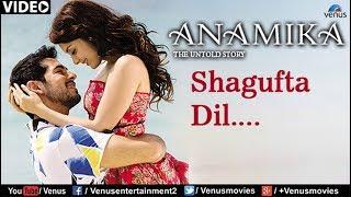 Shagufta Dil Full Video Song : Anamika | Dino Mourya, Minisha Lamba, Koena Mitra |