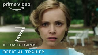 Z: The Beginning of Everything Season 1 - Official Trailer | Amazon Prime Video