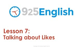Learn English with 925 English Lesson 7 - Likes & Preferences in English | ESL English Conversation