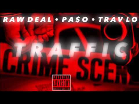 Traffic - Raw Deal  x Pa$o  x TravLo