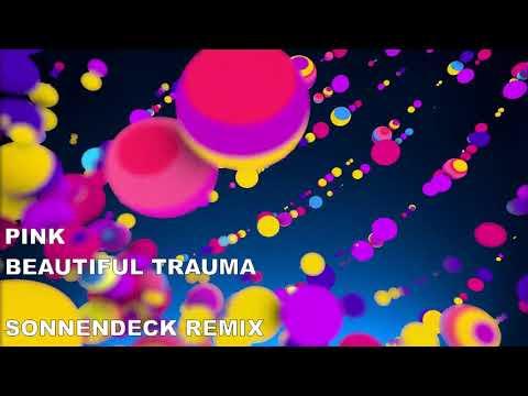 PINK - BEAUTIFUL TRAUMA (SONNENDECK REMIX)