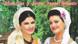 Steliana Sima si Mariana Ionescu Capitanescu - Colaj ALBUM NOU 2016