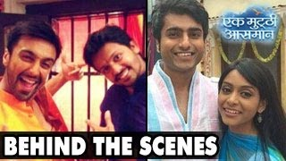 Kalpi Raghav &  Pakhi - BEHIND THE SCENES of Ek Mutthi Aasmaan 9th May 2014 EPISODE - DRAMA OUT