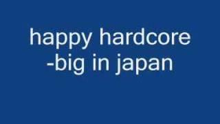 happy hardcor-big in japan