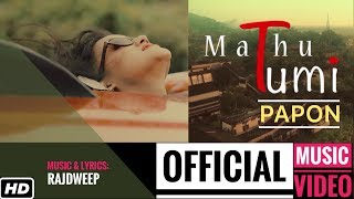 Mathu+Tumi+%7C+PAPON+%7C+Official+Video+%7C+Rajdweep+%7C+Assamese+Song+2018+%7C+Times+Music+East