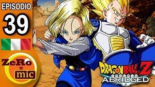 ZeroMic - Dragon Ball Z Abridged: Episodio 39  [ITA]