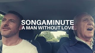 A Man Without Love   The Songaminute Man   Carpool Karaoke