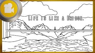 Life is like a Bridge