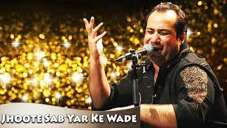 Jhoote Sab Yar Ke Wade,  Rahat Fateh Ali Khan At His Best