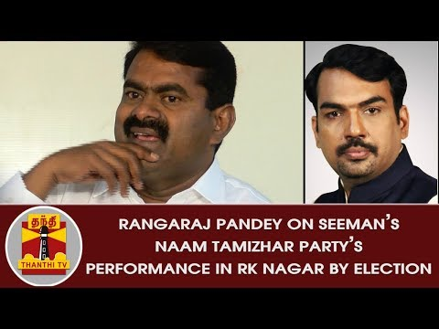 Xxx Mp4 Rangaraj Pandey On Performance Of Seeman S Naam Tamizhar Party In RK Nagar By Election 3gp Sex