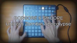 BORGORE & SIKDOPE - Unicorn Zombie Apocalypse | Launchpad S Cover + Project File