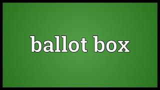 Ballot box Meaning
