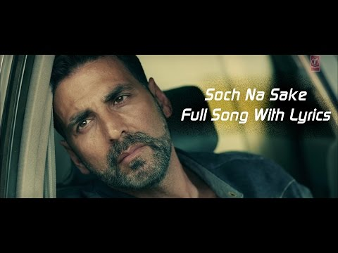Xxx Mp4 Soch Na Sake Full Audio Lyrics Arijit Singh Amaal Mallik Amp Tulsi Kumar Airlift 3gp Sex