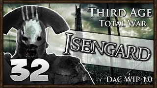SIEGE TO SUCCESS! Third Age Total War: Divide & Conquer - Isengard Campaign #32