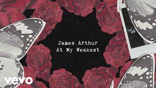 James Arthur - At My Weakest (Lyric Video)