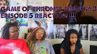 Game of thrones Season 3 Episode 5 REACTION!!!