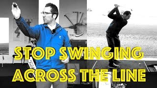 Stop Swinging Across The Line - Golf Swing Fix