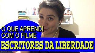 #204 - O QUE APRENDI COM O FILME: ESCRITORES DA LIBERDADE
