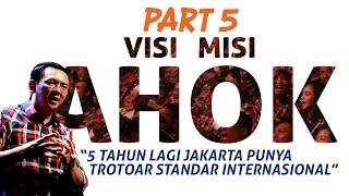 Visi Misi Ahok : 5 Tahun Lagi Trotoar Jakarta Standar Internasional (Part 5)