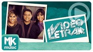 Chegou o Avivamento - Trio Nascimento - COM LETRA (VideoLETRA® oficial MK Music)