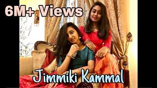 Jimmiki Kammal dance by teen sisters (Self Choreography) Crossed 4Million views