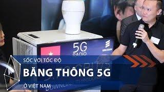 Sốc với tốc độ băng thông 5G ở Việt Nam | VTC1