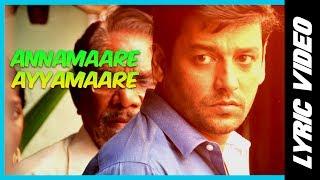 Annamaare Ayyamaare - Lyric Video | Kurangu Bommai | B. Ajaneesh Loknath | Vidharth, Bharathiraja