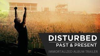 Disturbed - Past & Present [Immortalized Album Trailer]