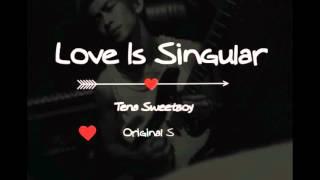 Love is singular - Tena Full song