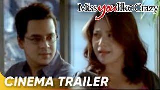 Star Cinema's Miss You Like Crazy (Cinema Trailer)