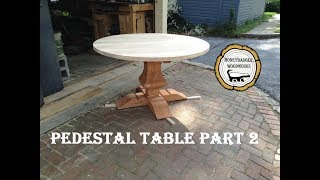 Woodworking : Pedestal Kitchen Table // How-To Part 2