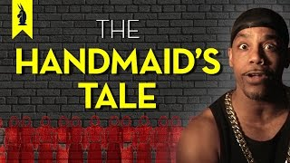 The Handmaid's Tale = A Whack-Ass Future For Women? – Thug Notes Summary & Analysis