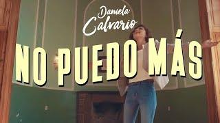 Daniela Calvario - No Puedo Mas ( Video Oficial 2016)