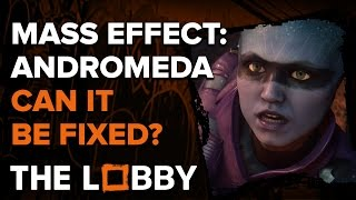 Can Mass Effect: Andromeda Be Fixed? - The Lobby