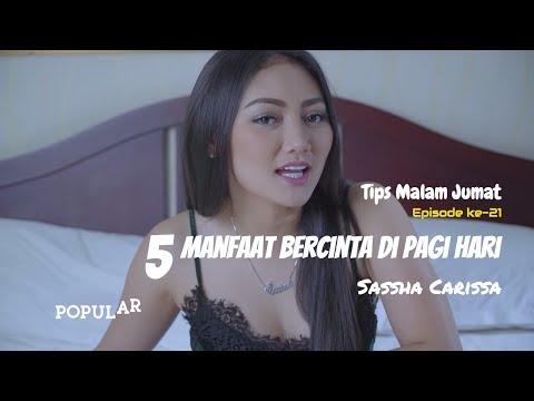 Xxx Mp4 5 Manfaat Bercinta Di Pagi Hari Tips Malam Jumat Episode Ke 21 SASSHA Carissa 3gp Sex