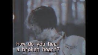 how do you heal a broken heart? ㅡ lil peep ⌈edit⌋