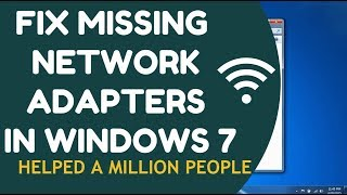 How to Fix Missing Network Adapters In Windows 7