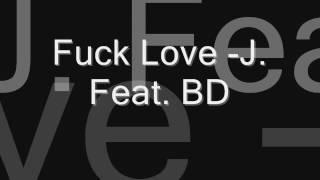 Fuck Love -J.  Feat.BD - LLTM