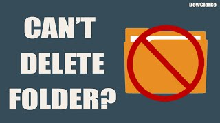 How To Delete A Folder That Won't Delete [SOLVED] Windows 7/8/10