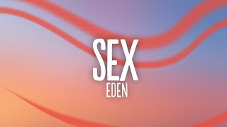 EDEN - sex (Lyrics)