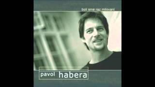 Pavol Habera - Kým pri mne spíš