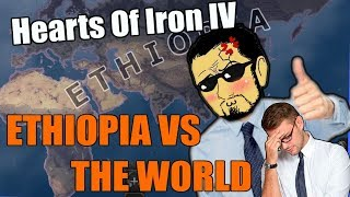 Hearts Of Iron 4: ETHIOPIA VS THE WORLD