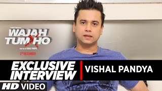 Wajah Tum Ho || Director - Vishal Pandya || EXCLUSIVE Interview | T-Series