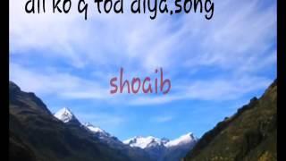 Shoaib. Dil ko q tod diya