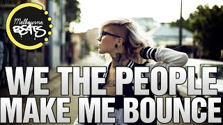 We The People Ft. Fortafy - Make Me Bounce (Original Mix)