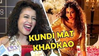 Kundi Mat Khadkao Raja | Neha Kakkar LIVE
